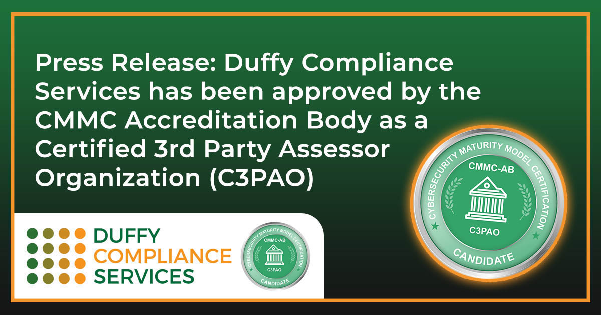 Press Release: Duffy Compliance Services has been approved by the CMMC Accreditation Body as a Certified 3rd Party Assessor Organization (C3PAO)